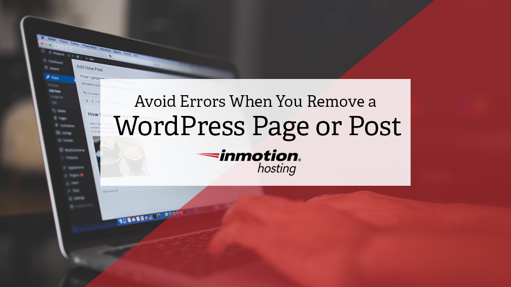 Avoid Errors When You Remove a WordPress Page or Post
