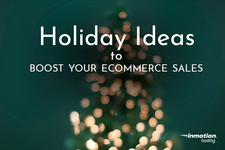 Holiday Ideas to Boost Your eCommerce Sales