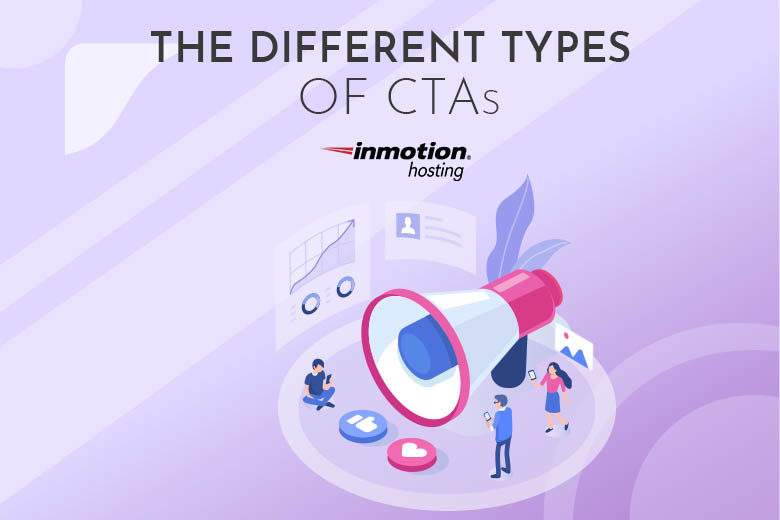 The Different Types of CTAs: Picking a Call to Action