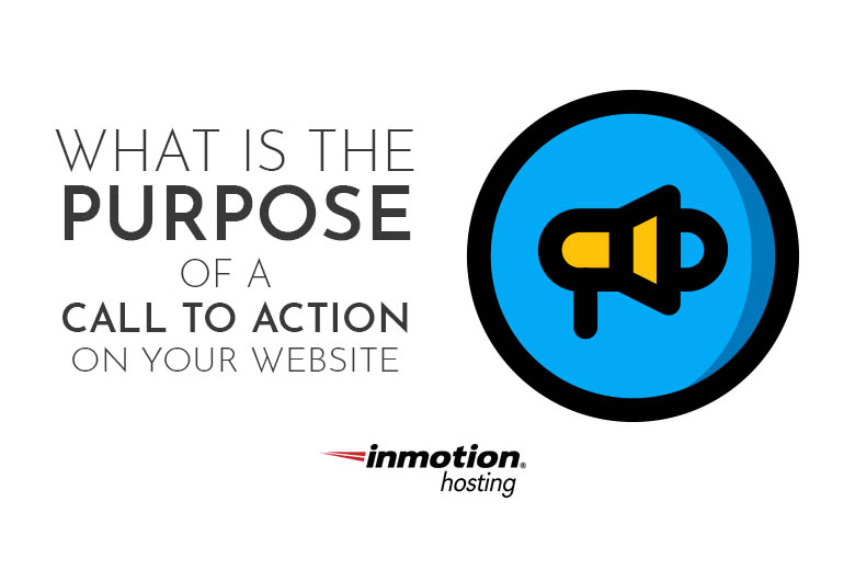 What is the Purpose of a Call to Action on Your Website