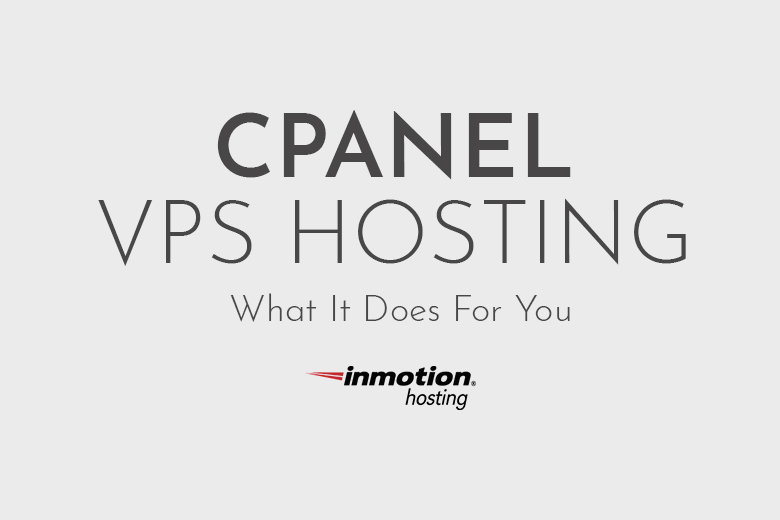 cPanel VPS Hosting and What It Does For You