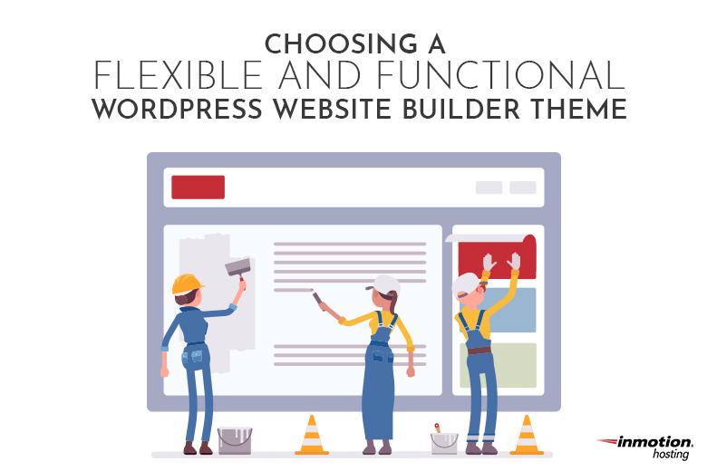 Choosing a Flexible and Functional WordPress Website Builder Theme