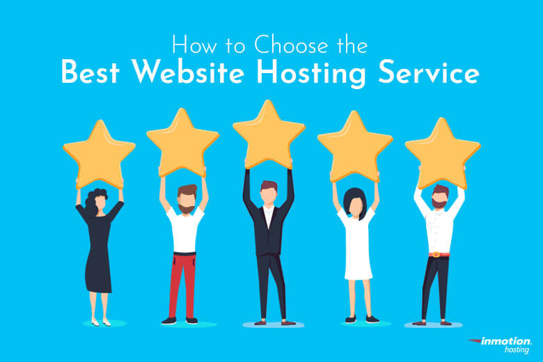 How To Choose The Best Website Hosting Service Inmotion Hosting Blog