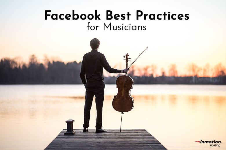 Facebook Best Practices for Musicians