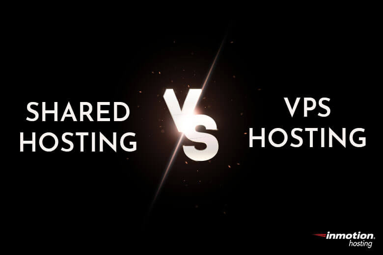 Comparing Shared Hosting to VPS