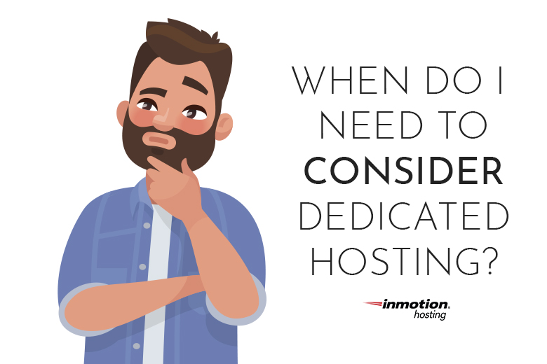 When Do I Need to Consider Dedicated Hosting?