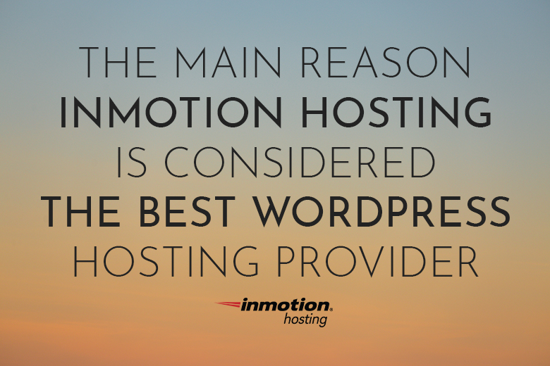 Inmotion Hosting is the Best WordPress Hosting Provider