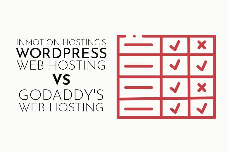 InMotion Hosting's WordPress Web Hosting vs GoDaddy's Web Hosting