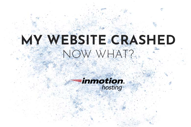 My Website Crashed Now What | InMotion Hosting