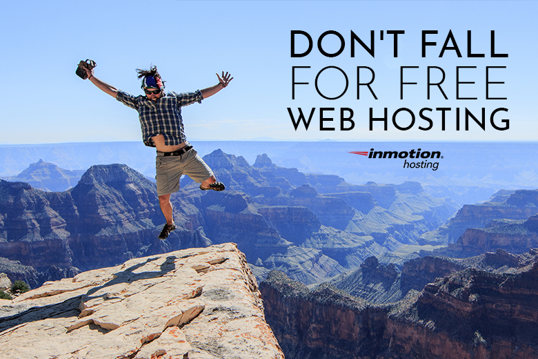 Don't fall for free web hosting | InMotion Hosting