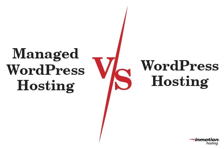 Manage WordPress Hosting versus WordPress Hosting | InMotion Hosting