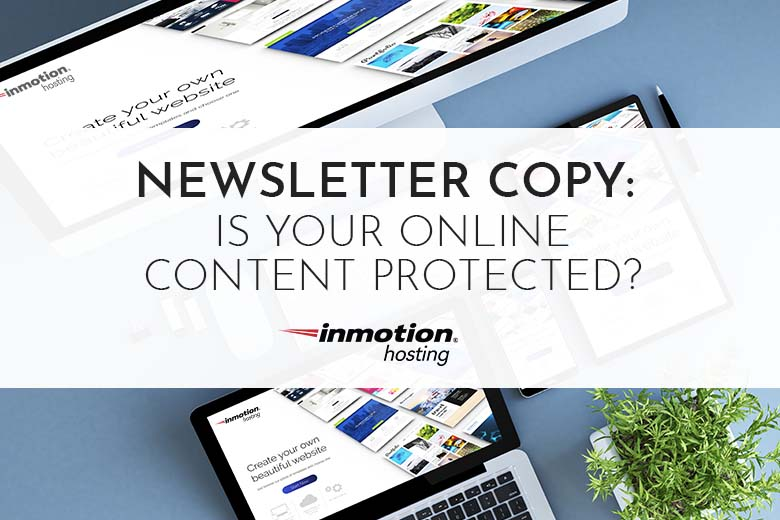 Newsletter Copy: Is Your Online Content Protected?