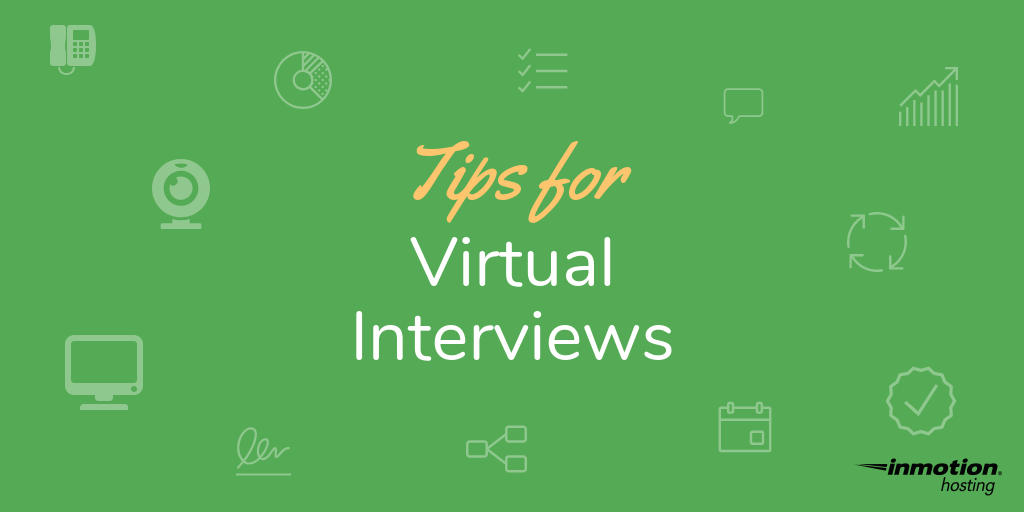 Tips for virtual interviewing | InMotion Hosting
