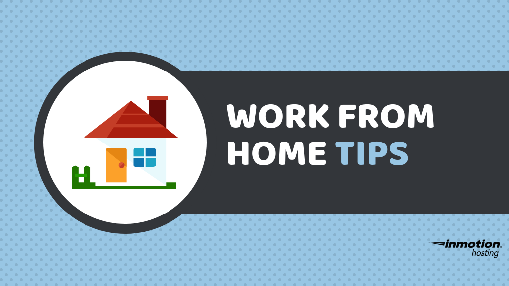 Work From Home Tips From a Telework Pro