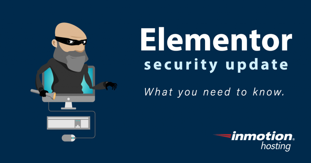 Elementor security update | InMotion Hosting