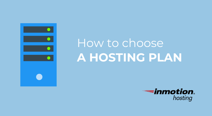 How to choose the best hosting package | InMotion Hosting