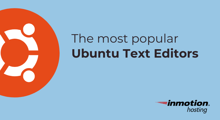 Ubuntu text editors | InMotion Hosting