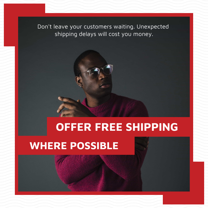 Offer free shipping wherever possible