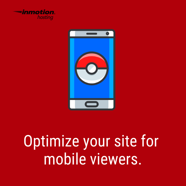 Optimize your site for mobile viewing