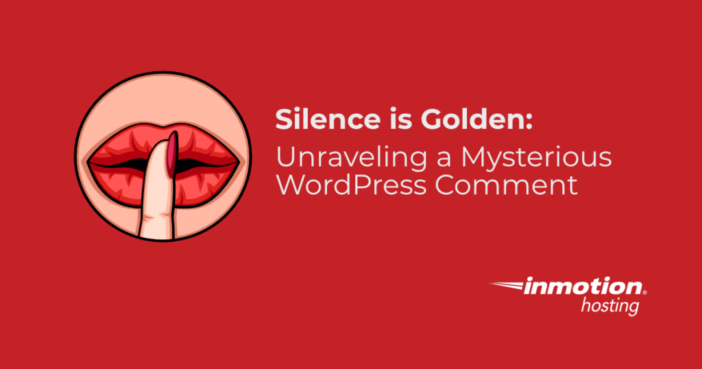 Silence is Golden: Unraveling a Mysterious WordPress Comment