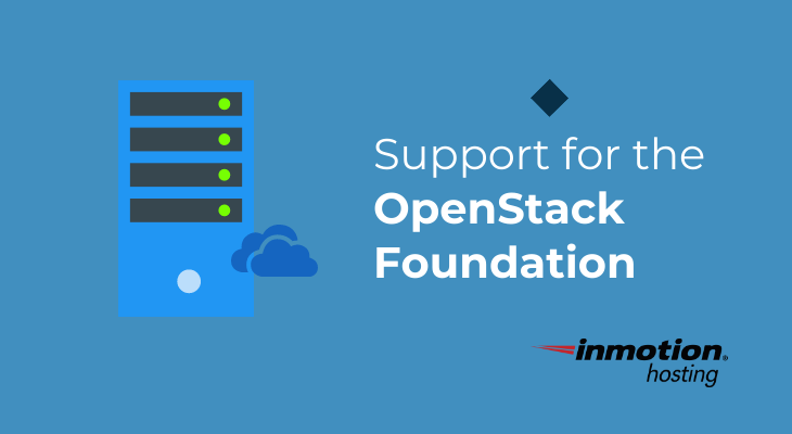 Support for the OpenStack Foundation | InMotion Hosting