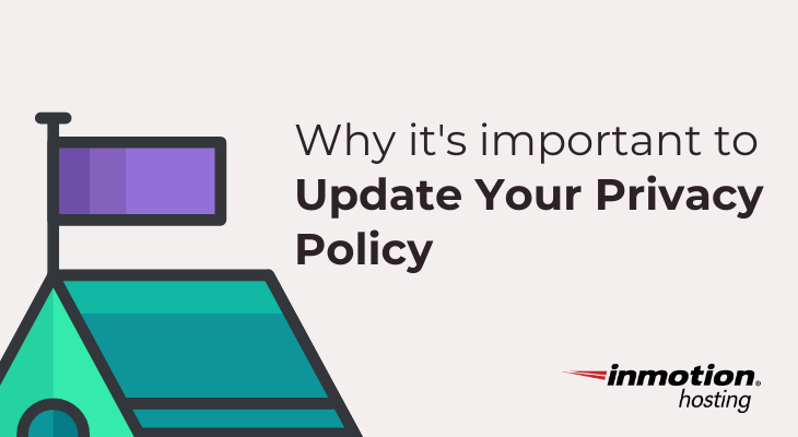 Why it's important to keep your privacy policy updated  |  InMotion Hosting