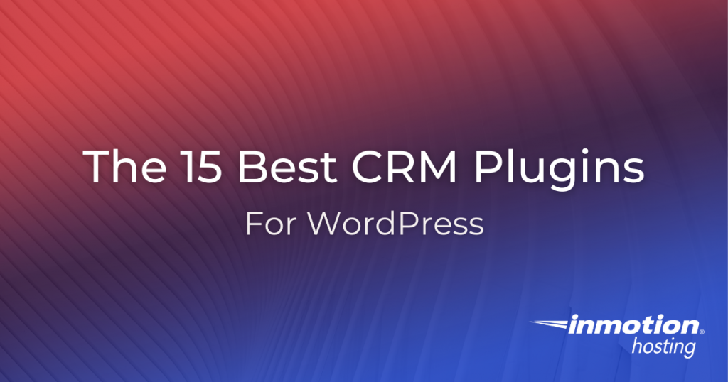 Check out the 15 Best CRM Plugins for WordPress.