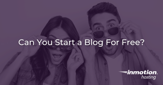 Is It Possible To Start a Blog For Free?