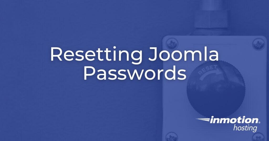 How to Reset Joomla Passwords