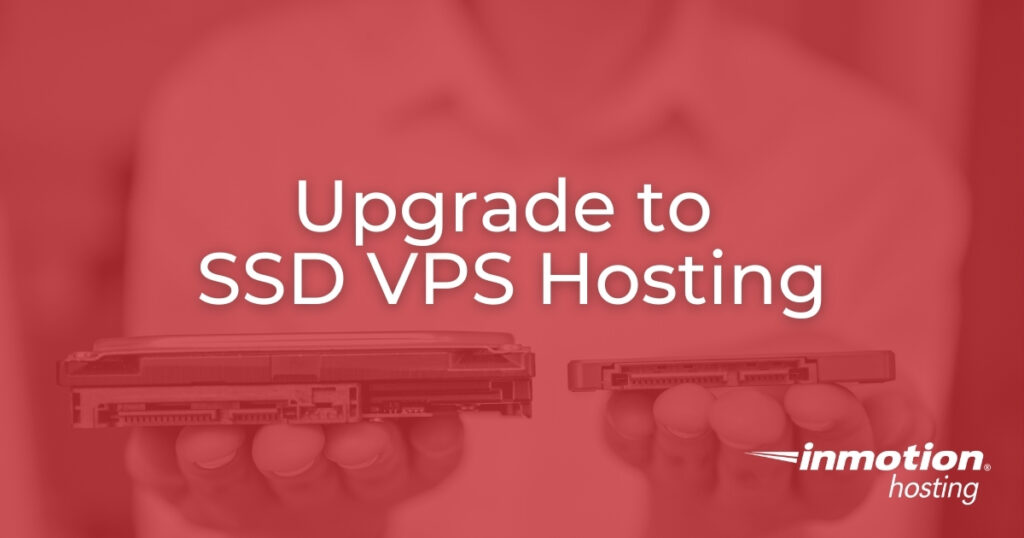 Upgrade to VPS Hosting with Solid State Drives
