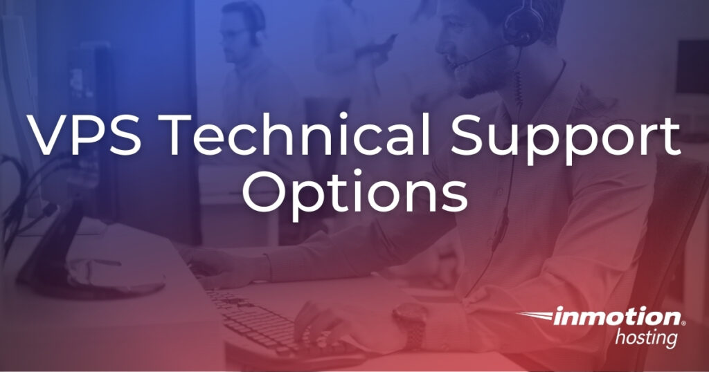 VPS Technical Support Options
