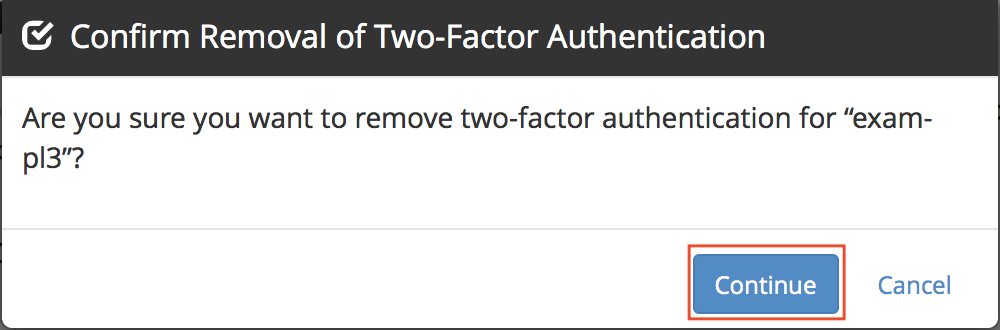Confirm removal of Two-Factor Authentication pop-up message Continue button highlighted.