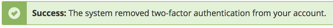 cPanel Remove Two-Factor Authentication Success message highlighted.