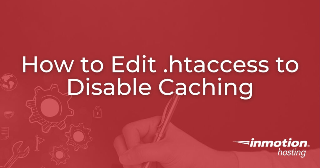 How to Edit .htaccess to Disable Caching