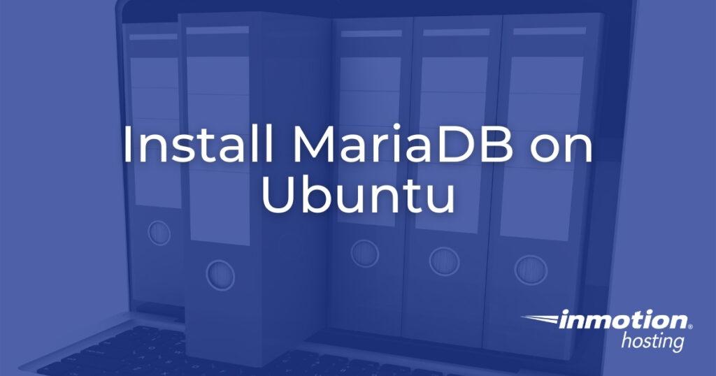 Install MariaDB on Ubuntu