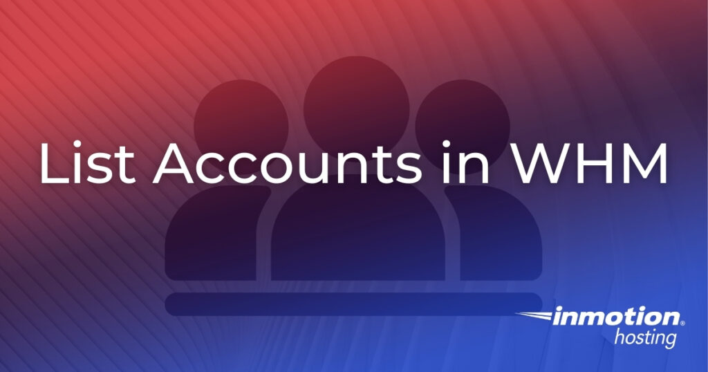 List Accounts in your cPanel Server