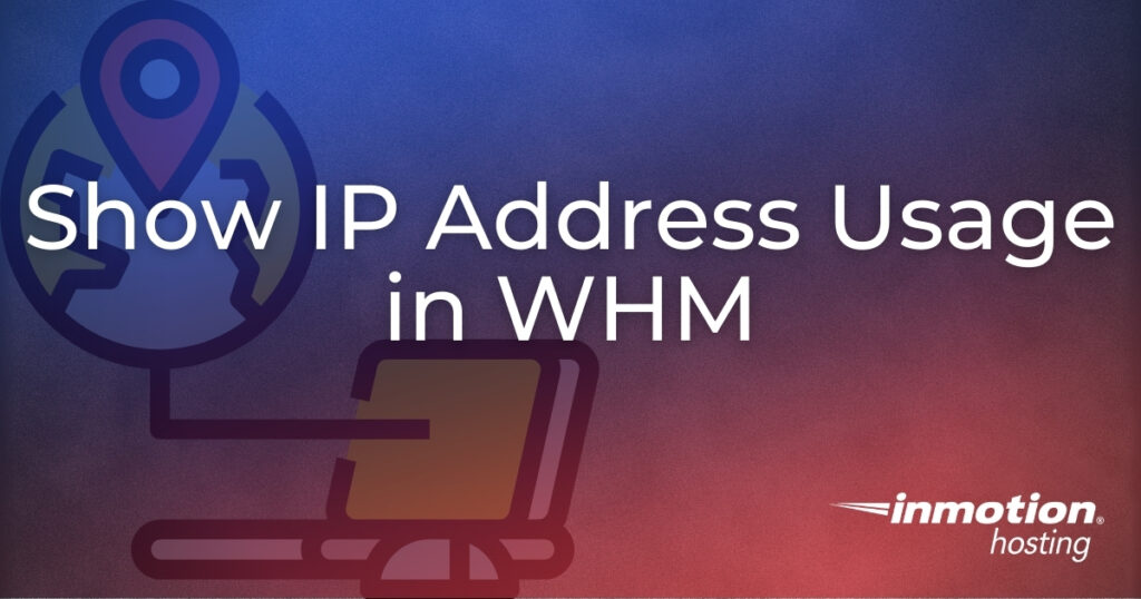 Show IP Address Usage in WHM