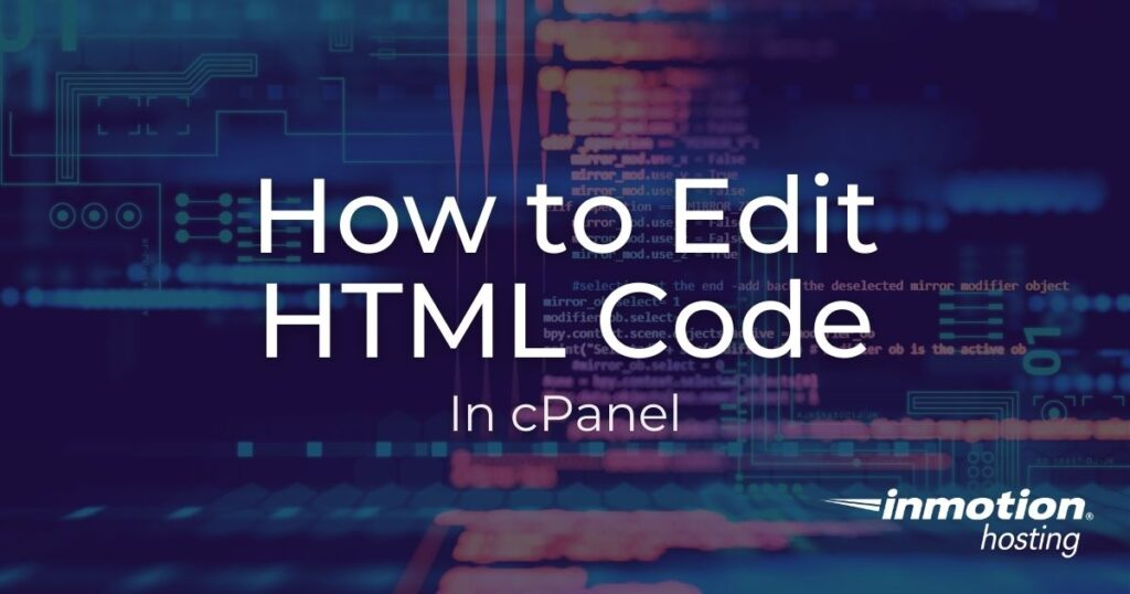 Learn how to edit HTML code in cPanel