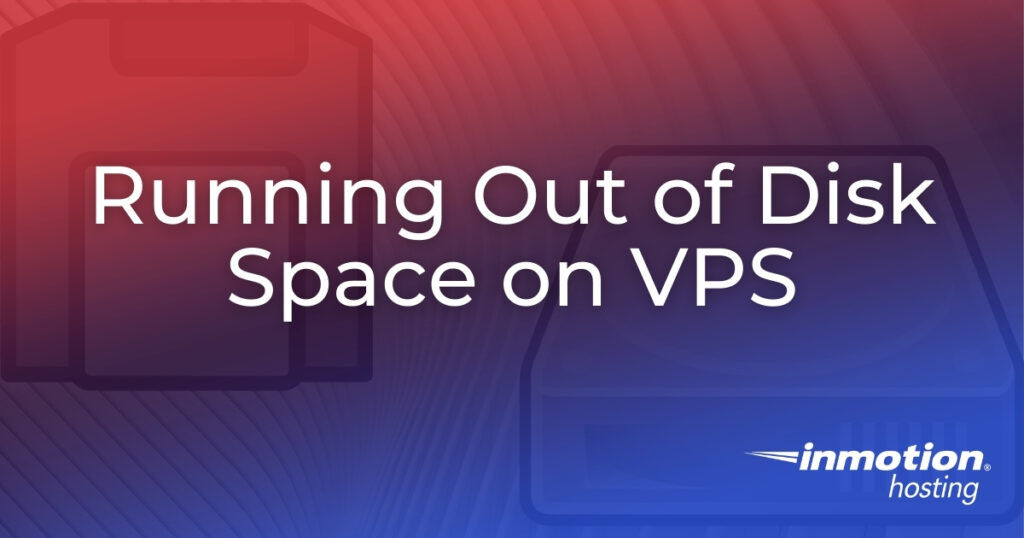 Running Out of Disk Space on VPS