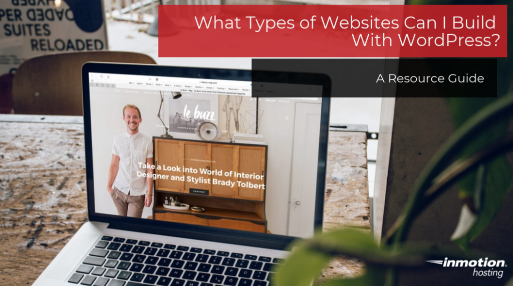 Resource Guide -- What Types of Websites Can I Build With WordPress?