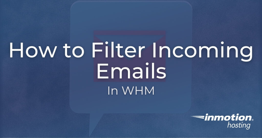 How to Filter Incoming Emails in WHM