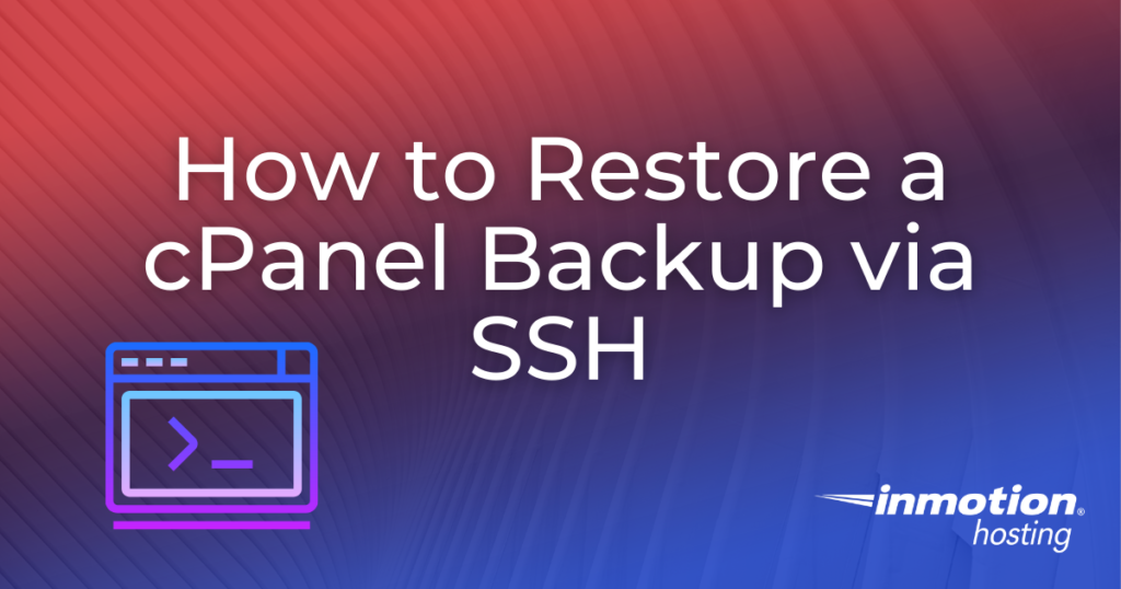 How to Restore a cPanel Backup via SSH