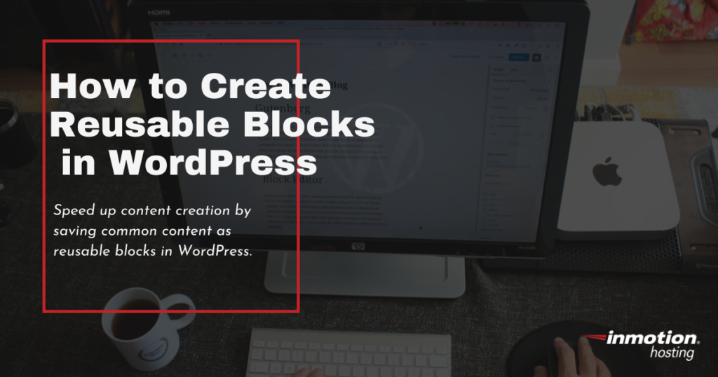 reusable blocks in wordpress