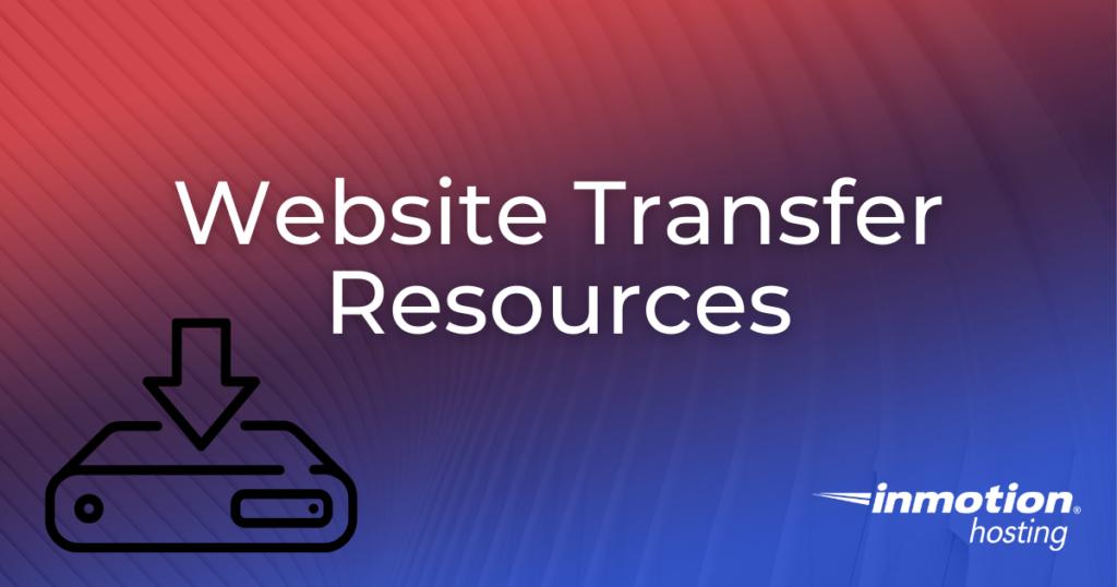 Website Transfer Resources