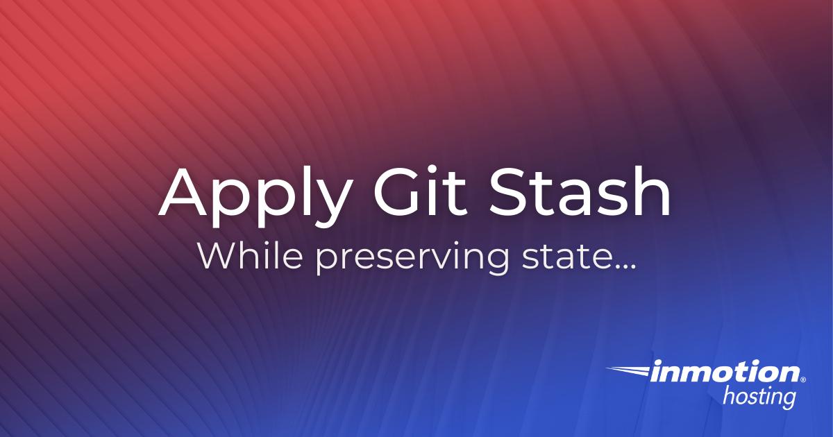 Git stash apply   InMotion Hosting