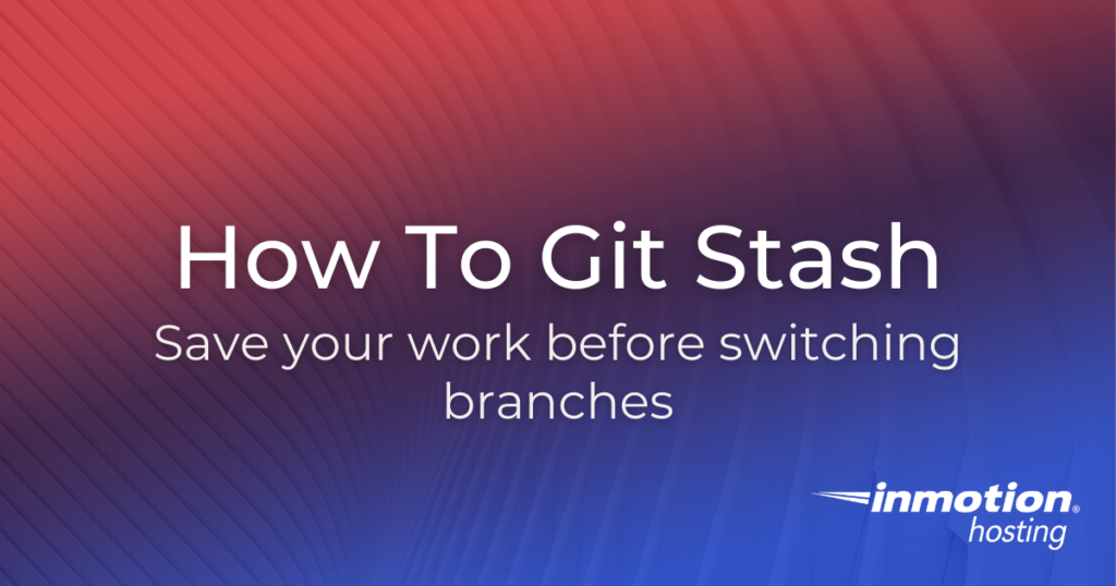 How to do a git stash?   InMotion Hosting