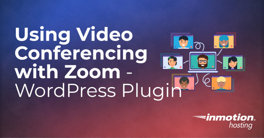 Using Video Conferencing with Zoom WordPress plugin header image