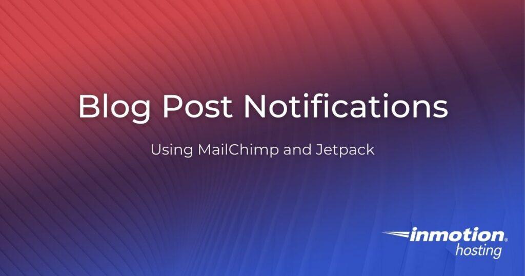 blog post notifications