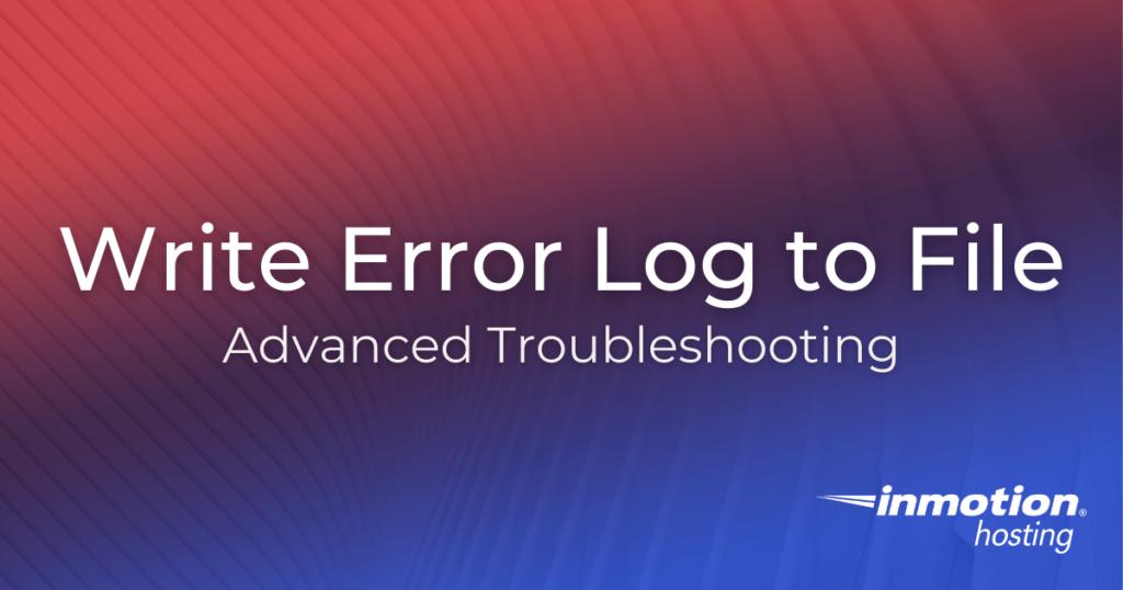 How To Write Error Logs to File