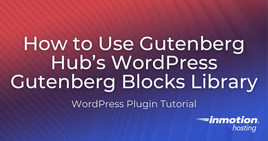 Adding blocks with gutenberg hub library